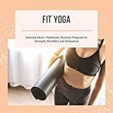 Fit Yoga - Relaxing Music DVD, Meditation Workout Program for Strength, Flexibility and Relaxation