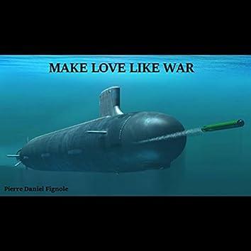 Make Love Like War