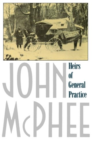 Compare Textbook Prices for Heirs of General Practice 1st Edition ISBN 9780374519742 by McPhee, John