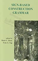 Sign-Based Construction Grammar (CSLI Lecture Notes Lecture Notes)