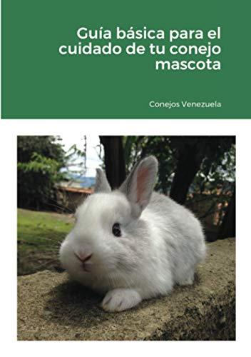 Guía básica para el cuidado de tu conejo mascota: 2020