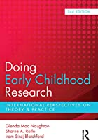 Doing Early Childhood Research: International perspectives on theory and practice