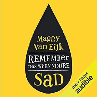 Remember This When You're Sad     A Book for Mad, Sad and Glad Days (from Someone Who's Right There)              By:                                                                                                                                 Maggy van Eijk                               Narrated by:                                                                                                                                 Katie Redford,                                                                                        Maggy van Eijk                      Length: 5 hrs and 58 mins     5 ratings     Overall 4.8