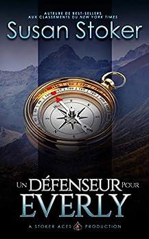 Un Défenseur pour Everly (Mercenaires Rebelles t. 5) par [Susan Stoker, Suzanne Voogd, Valentin Translation]