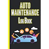 Auto Maintenance Log Book: Simple Vehicle Repair and Maintenance Book | Automotive Service Record Book / Oil Change Logbook / Auto Expense Diary / Engine Autolog / Automobile, Truck Or Motorcycle Owner Gift Notebook