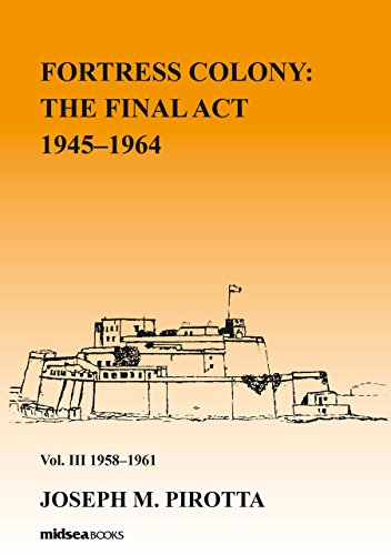 Fortress Colony: The Final Act 1945-1964 - Volumes 1-4