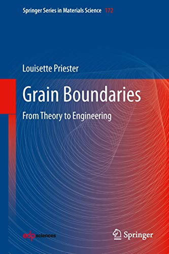 Grain Boundaries: From Theory to Engineering (Springer Series in Materials Science, 172, Band 1073)