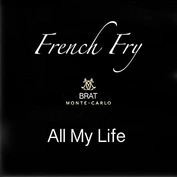 All My Life (feat. French Fry)