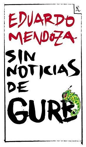 Sin noticias de Gurb (Biblioteca furtiva) de Eduardo Mendoza (7 mar 2011) Tapa blanda