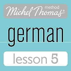 Michel Thomas Beginner German, Lesson 5