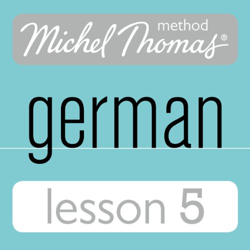 Michel Thomas Beginner German, Lesson 5                   De :                                                                                                                                 Michel Thomas                               Lu par :                                                                                                                                 Michel Thomas                      Durée : 1 h et 10 min     Pas de notations     Global 0,0