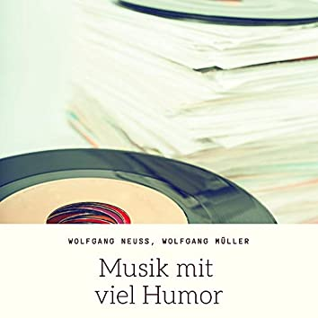 Musik mit viel Humor