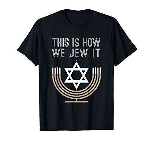 Jewish Hanukkah Menorah Gift This Is How We Jew it Shirt T-Shirt