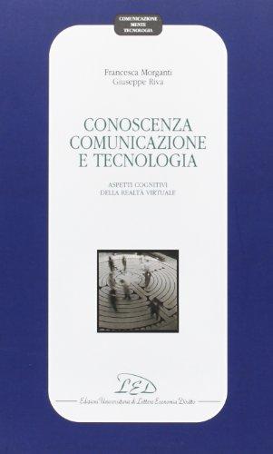 Conoscenza, comunicazione e tecnologia. Aspetti cognitivi della realtà virtuale