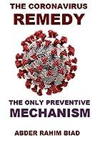 The Coronavirus Remedy: The Only Preventive Mechanism