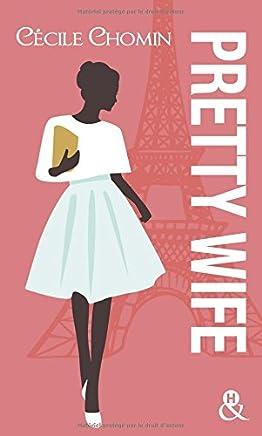 Pretty wife: Passez l été à Paris avec cette romance contemporaine drôle et touchante