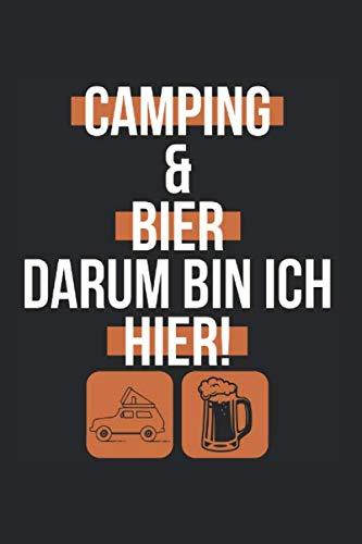 Camping Und Bier Darum Bin Ich Hier: Dachzelt Camping & Zelten Notizbuch 6'x9' Camping Fan Geschenk Für Berge & Autodachzelt