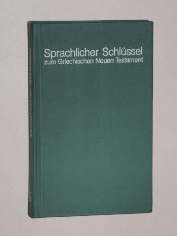 Rienecker, Fritz: Sprachlicher Schlüssel zum griechischen Neuen Testament. Nach der Ausgabe von Eberhard Nestle. 17. Aufl., 116. - 125. Tsd. Giessen/Basel, Brunnen-Verlag, 1984. Kl.-8°. XXX, 636 S. Kunststoff (ISBN 3-7655-0062-3)