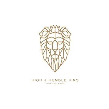 High + Humble King
