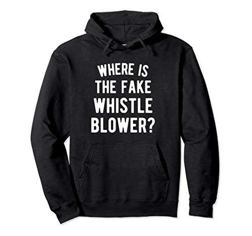 Where is the Fake Whistleblower? Pullover Hoodie