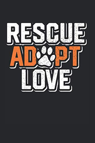 Rescue Adopt Love: Tierrettung & Tierschützer Notizbuch 6'x9' Hund Geschenk Für Besten Freund