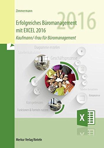 Erfolgreiches Büromanagement mit EXCEL 2016: Kaufmann/-frau für Büromanagement