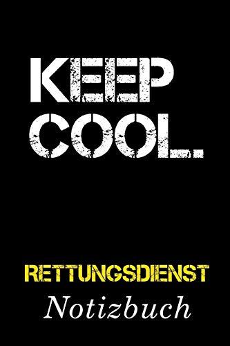 Keep Cool Rettungsdienst Notizbuch: | Notizbuch mit 110 linierten Seiten | Format 6x9 DIN A5 | Soft cover matt |