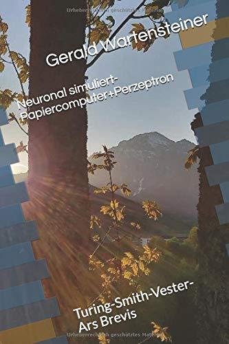 Neuronal simuliert-Papiercomputer+Perzeptron: Turing-Smith-Vester-Ars Brevis
