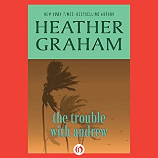 The Trouble with Andrew                   By:                                                                                                                                 Heather Graham                               Narrated by:                                                                                                                                 Cassandra Livingston                      Length: 5 hrs and 59 mins     2 ratings     Overall 5.0