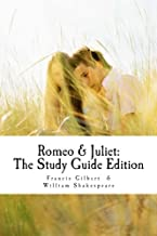 Romeo and Juliet: The Study Guide Edition: Complete text with parallel translation & integrated study guide (Creative Study Guide Editions) (Volume 3)