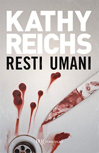 Resti umani: I romanzi della serie tv Bones (La serie di Temperance Brennan Vol. 3)