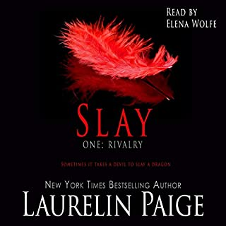 Slay: Rivalry     Slay Quartet, Book 1              By:                                                                                                                                 Laurelin Paige                               Narrated by:                                                                                                                                 Elena Wolfe                      Length: 7 hrs and 4 mins     23 ratings     Overall 4.7