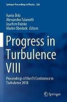 Progress in Turbulence VIII: Proceedings of the iTi Conference in Turbulence 2018 (Springer Proceedings in Physics (226))