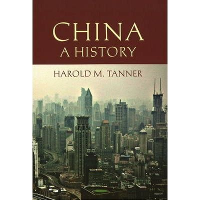 [China: A History of the One of the World's Oldest Civilizations] [Author: Tanner, Harold M.] [April, 2009]