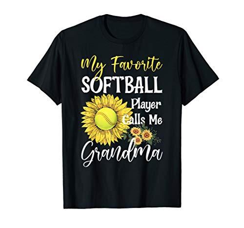 My Favorite Softball Player Calls Me Grandma Cute Sunflower T-Shirt
