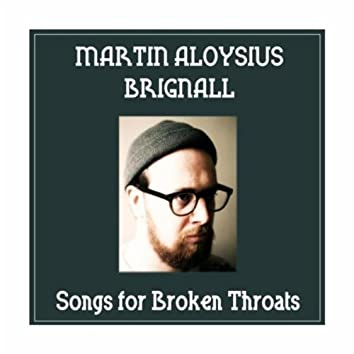 Songs for Broken Throats