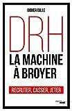 DRH, la machine à broyer (Documents) (French Edition)