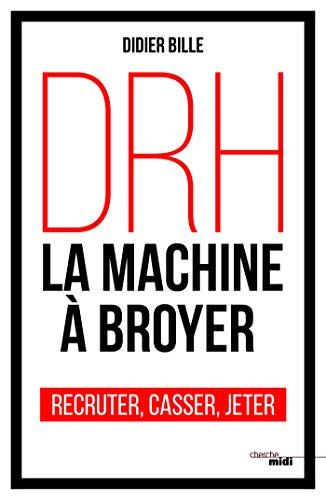 DRH, la machine à broyer (Documents)