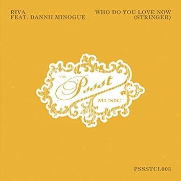 Who Do You Love Now (Stringer)