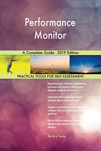 Performance Monitor A Complete Guide - 2019 Edition (English Edition)