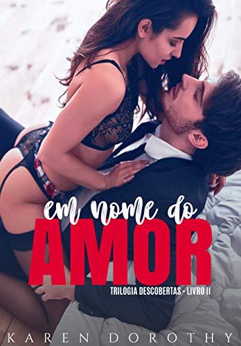 Em nome do Amor (Trilogia Descobertas Livro 2)