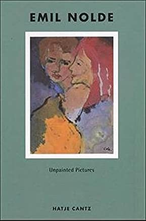 Emil Nolde: Unpainted Pictures by Jolanthe Nolde Manfred Reuther Barnett Newman Emil Nolde(2001-01-15)