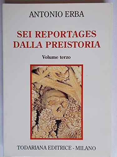 Sei reportages dalla preistoria: 3
