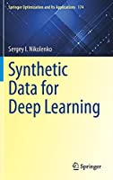 Synthetic Data for Deep Learning (Springer Optimization and Its Applications, 174)