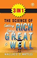 The Science Of Getting Rich, The Science Of Being Great & The Science Of Being Well (3In1)