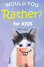 Would You Rather for Kids: The Book of Silly Scenarios, Challenging Choices, and Hilarious Situations the Whole Family Will Love (Activity and Game Book Gift Ideas)