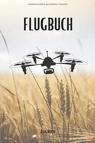Flugbuch Logbuch: Drohnen Flugbuch zum Ausfüllen A5 – Deine Drohnenflüge dokumentieren I Logbuch für deinen Drohnenflug I Flugbuch für Drohnen Piloten