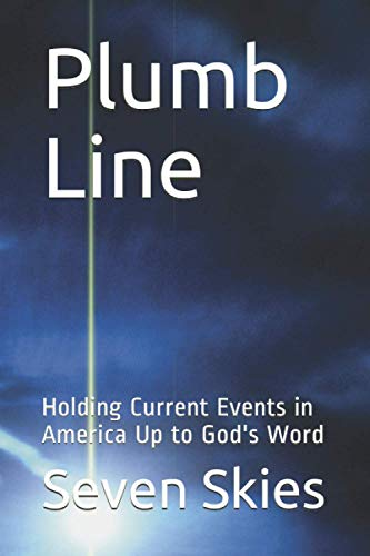 Plumb Line: Holding Current Events in America Up to God's Word
