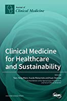 Clinical Medicine for Healthcare and Sustainability