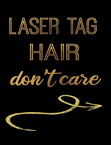 """Laser Tag Hair Don\'t Care: Journal Composition Notebook 7.44\"""" x 9.69\"""" 100 pages 50 sheets Recreation Book"""